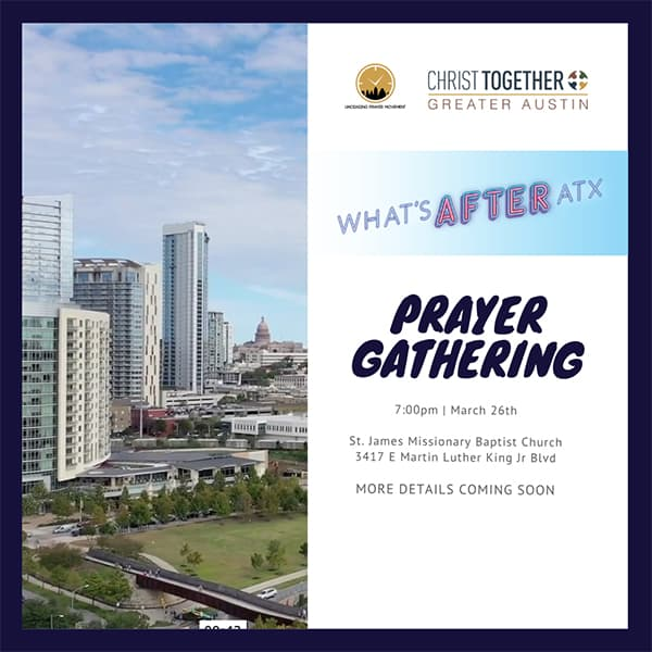 What's After ATX Prayer Gathering :: 3/26/20